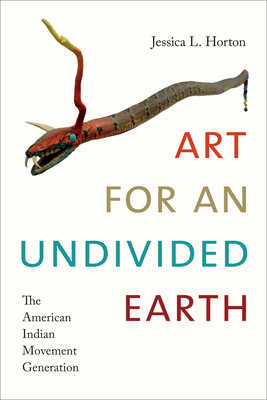 Art for an Undivided Earth: The American Indian Movement Generation Cover Image