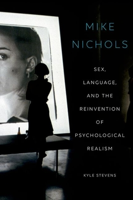 Mike Nichols: Sex, Language, and the Reinvention of Psychological Realism Cover Image