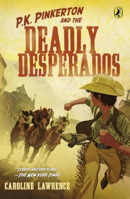 P.K. Pinkerton and the Deadly Desperados Cover Image
