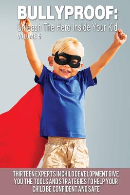 Bullyproof: Unleash the Hero Inside Your Kid Cover Image