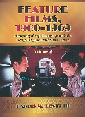 Feature Films, 1960-1969: A Filmography of English-Language and Major Foreign-Language United States Releases Cover Image