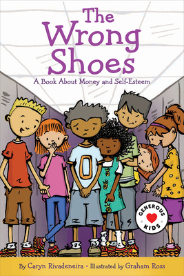 The Wrong Shoes: A Book about Money and Self-Esteem Cover Image
