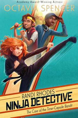 Cover for The Case of the Time-Capsule Bandit (Randi Rhodes, Ninja Detective #1)