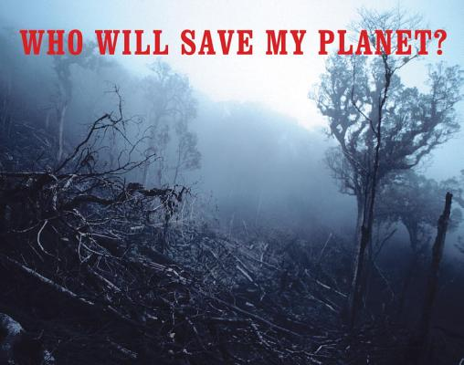 Who Will Save My Planet? Cover