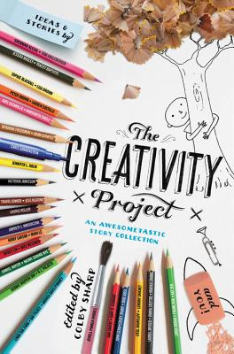 The Creativity Project: An Awesometastic Story Collection, Edited by Colby Sharp