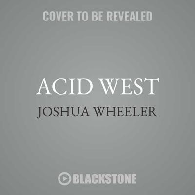 Acid West: Essays Cover Image