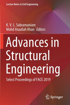 Advances in Structural Engineering: Select Proceedings of Face 2019 (Lecture Notes in Civil Engineering #74) Cover Image