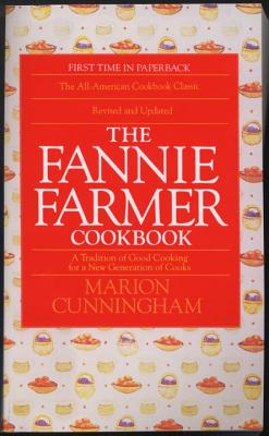 The Fannie Farmer Cookbook: A Tradition of Good Cooking for a New Generation of Cooks Cover Image