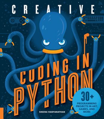 Creative Coding in Python: 30+ Programming Projects in Art, Games, and More Cover Image