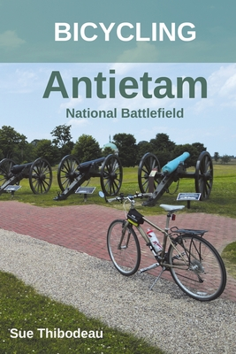 Bicycling Antietam National Battlefield: The Cyclist's Civil War Travel Guide Cover Image