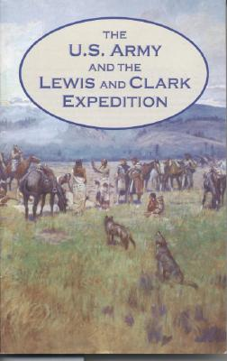The U.S. Army and the Lewis and Clark Expedition Cover Image