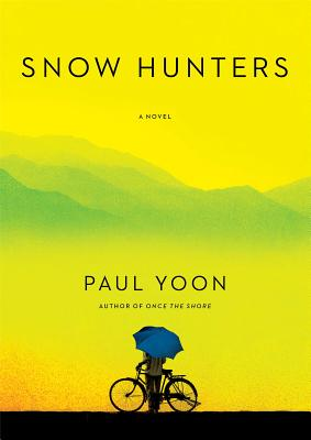 Snow Hunters (Hardcover) By Paul Yoon