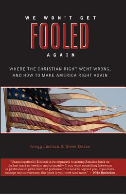 We Won't Get Fooled Again: Where the Christian Right Went Wrong and How to Make America Right Again Cover Image