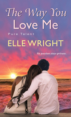 The Way You Love Me (Pure Talent #3) Cover Image
