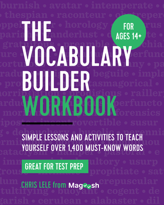 The Vocabulary Builder Workbook: Simple Lessons and Activities to Teach Yourself Over 1,400 Must-Know Words Cover Image