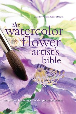 Cover for The Watercolor Flower Artist's Bible