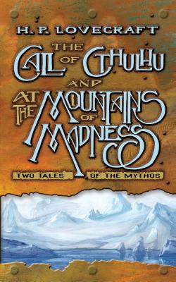 The Call of Cthulhu and at the Mountains of Madness: Two Tales of the Mythos Cover Image