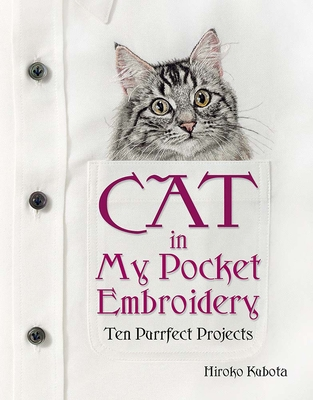 Cat in My Pocket Embroidery: Ten Purrfect Projects Cover Image