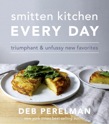 Smitten Kitchen Every Day: Triumphant and Unfussy New Favorites Cover Image