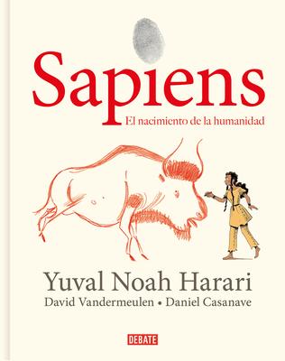 Sapiens: Volumen I: El nacimiento de la humanidad (Edición gráfica) / Sapiens: A Graphic History: The Birth of Humankind Cover Image