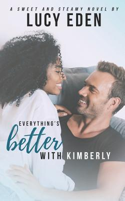Everything's Better With Kimberly Cover Image