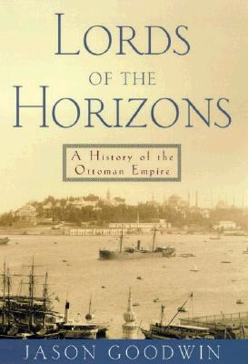Lords of the Horizons: A History of the Ottoman Empire Cover Image