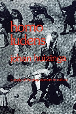 Homo Ludens-A Study of the Play-Element in Culture Cover