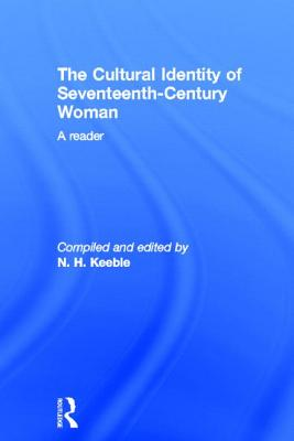 The Cultural Identity of Seventeenth Century Woman: A Reader Cover Image
