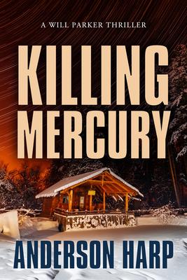 Killing Mercury (Will Parker Thriller #5) Cover Image