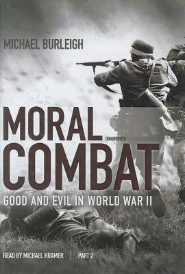 Moral Combat, Part 2: Good and Evil in World War II Cover Image