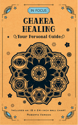 In Focus Chakra Healing: Your Personal Guide Cover Image