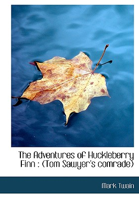 The Adventures of Huckleberry Finn: Tom Sawyer's Comrade Cover Image