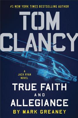 Tom Clancy True Faith and Allegiance (A Jack Ryan Novel #17) Cover Image