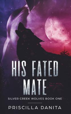 His Fated Mate: Silver Creek Wolves Book One Cover Image