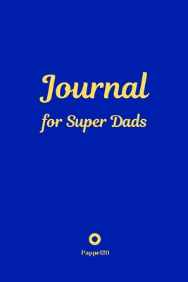 Journal for Super Dads Blue Cover 6x9 Inches Cover Image