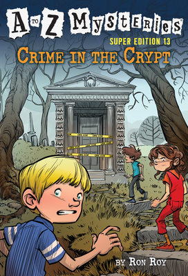 A to Z Mysteries Super Edition #13: Crime in the Crypt Cover Image