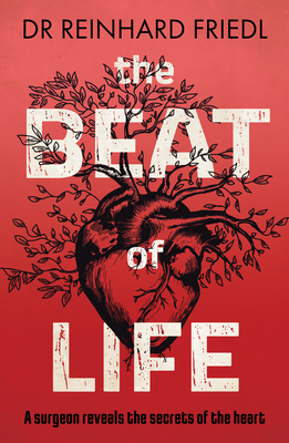 The Beat of Life: A Surgeon Reveals the Secrets of the Heart Cover Image