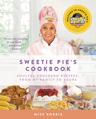 Sweetie Pie's Cookbook: Soulful Southern Recipes, from My Family to Yours Cover Image