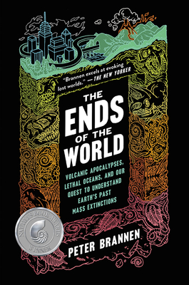 The Ends of the World: Volcanic Apocalypses, Lethal Oceans, and Our Quest to Understand Earth's Past Mass Extinctions Cover Image
