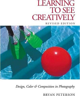 Learning to See Creatively: Design, Color & Composition in Photography Cover Image