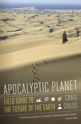 Apocalyptic Planet: Field Guide to the Future of the Earth Cover Image