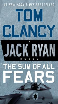 The Sum of All Fears (A Jack Ryan Novel #5) Cover Image