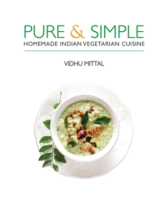 Pure and Simple: Homemade Indian Vegetarian Cuisine Cover Image