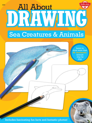 All about Drawing Sea Creatures & Animals Cover