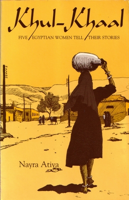 Khul-Khaal, Five Egyptian Women Tell Their Stories (Contemporary Issues in the Middle East) Cover Image
