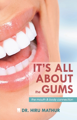 It's All About the Gums: The Mouth & Body Connection Cover Image
