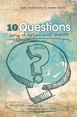 10 Questions Every Christian Must Answer Cover