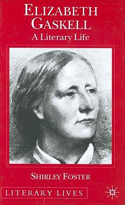 Elizabeth Gaskell: A Literary Life (Literary Lives) Cover Image