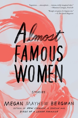 Almost Famous Women: Stories Cover Image