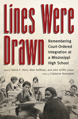 Lines Were Drawn: Remembering Court-Ordered Integration at a Mississippi High School Cover Image